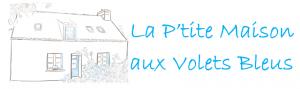 La P'tite Maison aux Volets Bleus
